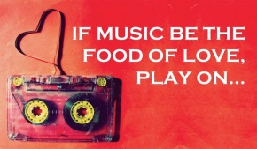 If-Music-Be-the-Food-of-Love-Play-On-