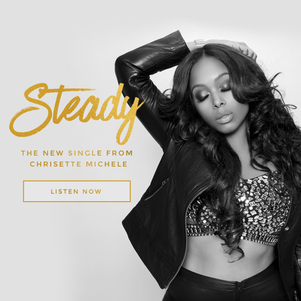 New Music Alert : #Steady by Chrisette Michele